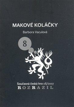 Makové koláčky. Rozrazil - Současná česká hra 08/2007 - Barbora Vaculová