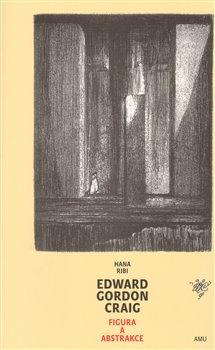 Obálka titulu Edward Gordon Craig - Figura a abstrakce
