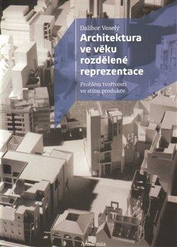 Obálka titulu Architektura ve věku rozdělené reprezentace