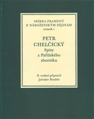 Petr Chelčický - spisy z Pařížského sborníku