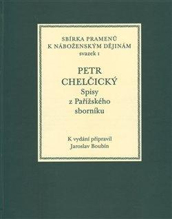 Obálka titulu Petr Chelčický - spisy z Pařížského sborníku