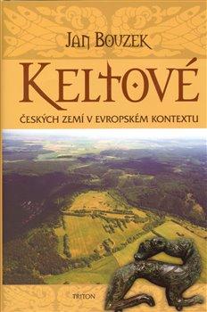 Obálka titulu Keltové českých zemí v evropském kontextu