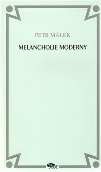 Obálka titulu Melancholie moderny: Alegorie, Vypravěč, Smrt