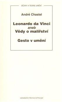 Leonardo da Vinci aneb Vědy o malířství