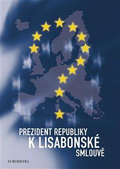 Obálka titulu Prezident republiky k Lisabonské smlouvě