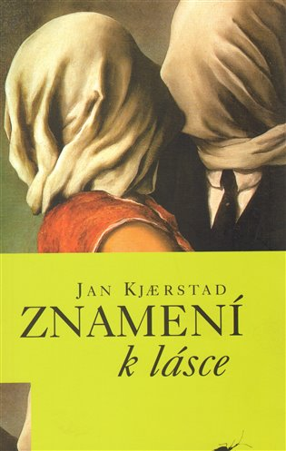 Znamení k lásce - Jan Kjærstad   Booksquad.ink