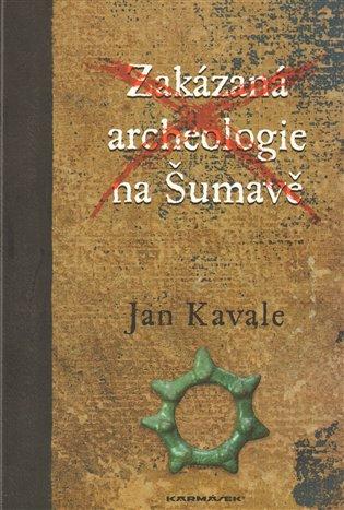ZAKÁZANÁ ARCHEOLOGIE NA ŠUMAVĚ