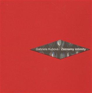 Záznamy intimity + CD - Gabriela Kubová | Booksquad.ink