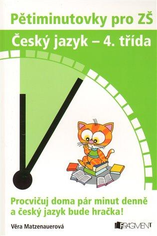 Český jazyk 4. třída:Pětiminutovky pro ZŠ - Věra Matzenauerová | Booksquad.ink