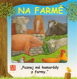 Na farmě:poznej mé kamarády z farmy - - | Booksquad.ink
