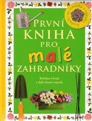 První kniha pro malé zahradníky