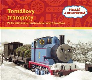 Tomášovy trampoty - Tomáš a jeho přátelé:Podle televizního seriálu o lokomotivě Tomášovi - -   Booksquad.ink
