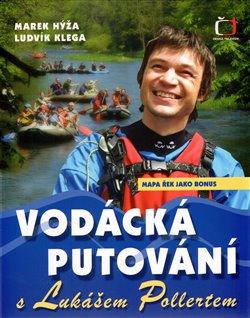 Obálka titulu Vodácká putování s Lukášem Pollertem
