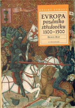 Obálka titulu Evropa pozdního středověku 1300-1500