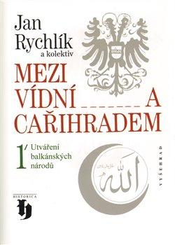 Obálka titulu Mezi Vídní a Cařihradem