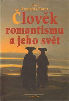 Obálka titulu Člověk romantismu a jeho svět