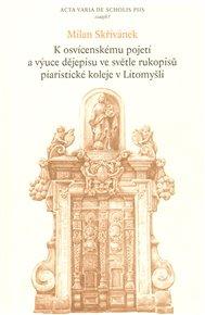 K osvícenskému pojetí a výuce dějepisu ve světle rukopisů piaristické koleje v Litomyšli