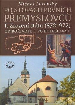 Obálka titulu Po stopách prvních Přemyslovců I.