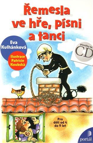 Řemesla ve hře, písni a tanci - Eva Kulhánková   Booksquad.ink