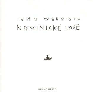 Kominické lodě - Ivan Wernisch   Booksquad.ink