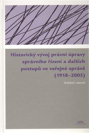 Historický vývoj právní úpravy správního řízení a dalších postupů ve veřejné správě (1918 - 2005) - -   Booksquad.ink