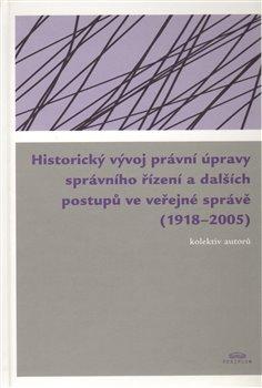 Historický vývoj právní úpravy správního řízení a dalších postupů ve veřejné správě (1918 - 2005)
