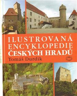 Obálka titulu Ilustrovaná encyklopedie českých hradů