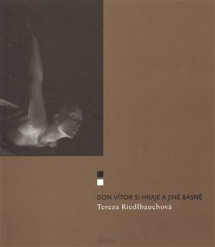 Don Vítor si hraje a jiné básně - Tereza Riedlbauchová | Booksquad.ink