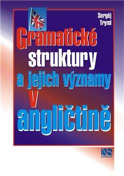 Obálka titulu Gramatické struktury a jejich významy v angličtině