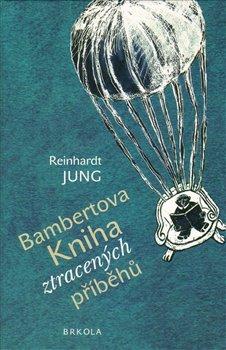 Obálka titulu Bambertova Kniha ztracených příběhů