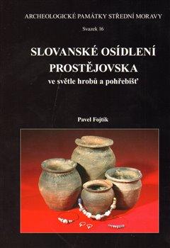 Obálka titulu Slovanské osídlení Prostějovska ve světle hrobů a pohřebišť