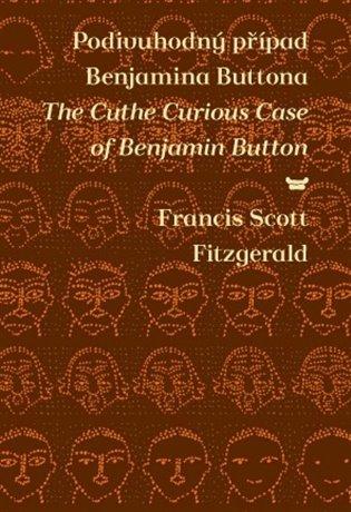 Podivuhodný případ Benjamina Buttona/The Courious Case of Benjamin Buton - Francis Scott Fitzgerald | Booksquad.ink