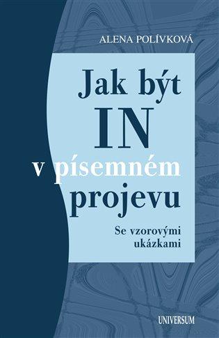 Jak být IN v písemném projevu - Alena Polívková | Booksquad.ink
