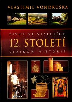 Obálka titulu Život ve staletích - 12. století