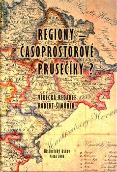 Obálka titulu Regiony, časoprostorové průsečíky?