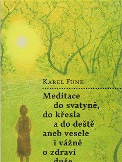 Obálka titulu Meditace do svatyně, do křesla a do deště aneb vesele i vážně o zdraví duše