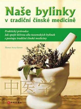 Naše bylinky v tradiční čínské medicíně