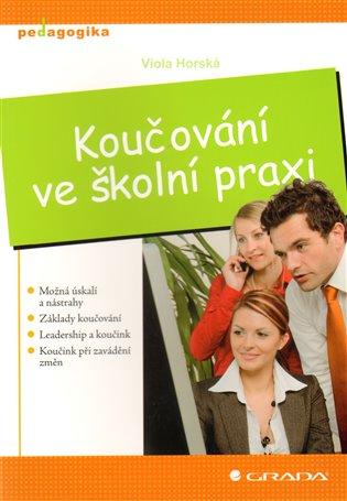 Koučování ve školní praxi - Viola Horská | Booksquad.ink