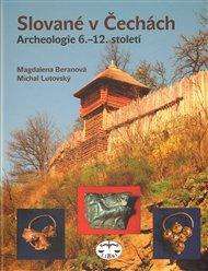 Slované v Čechách. Archeologie 6.-12. století