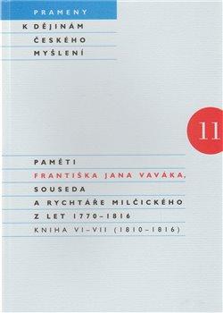 Obálka titulu Paměti Františka Jana Vaváka, souseda a rychtáře Milčického z let 1770 – 1816