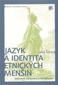 Obálka titulu Jazyk a identita etnických menšin. Možnosti zachování a revitalizace