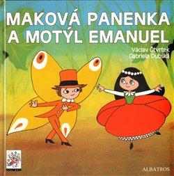 Obálka titulu Maková panenka a motýl Emanuel /2.vydání/