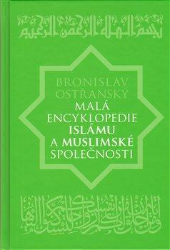 Obálka titulu Malá encyklopedie islámu a muslimské společnosti