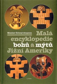 Obálka titulu Malá enc. bohů a mýtů Jižní Ameriky