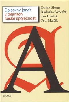 Obálka titulu Spisovný jazyk v dějinách české společnosti