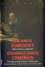 Jan Amos Komenský. Odkaz kultuře vzdělávání