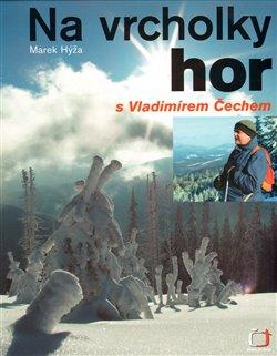 Obálka titulu Na vrcholky hor s Vladimírem Čechem