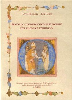 Obálka titulu Katalog iluminovaných rukopisů Strahovské knihovny