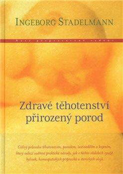 Obálka titulu Zdravé těhotenství, přirozený porod