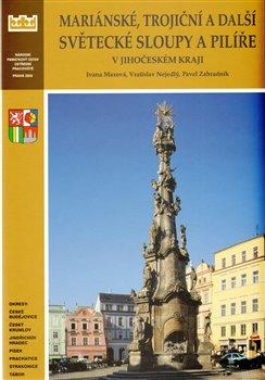 Obálka titulu Mariánské, trojiční a další světecké sloupy a pilíře v Jihočeského kraje